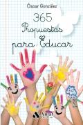 365 propuestas para educar. Las mejores citas, frases, aforismos y reflexiones sobre educación.
