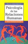 Psicología de las relaciones humanas. Manual teórico-práctico.