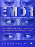 EMPDR (Eye movement Desensitization and Reprocessing). Desensibilización y reprocesamiento por medio de movimiento ocular