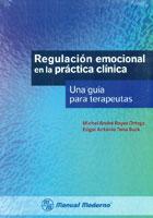 Regulación emocional en la práctica clínica. Una guía para terapeutas