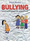 Bullying. Los múltiples rostros del acoso escolar.