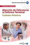 Atención de enfermería al enfermo terminal. Cuidados paliativos.