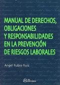 Manual de derechos, obligaciones y responsabilidades en la prevención de Riesgos Laborales