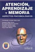 Atención, aprendizaje y memoria. Aspectos psicobiológicos