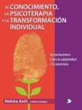 El conocimiento, la psicoterapia y la transformación individual. Aproximaciones sobre la subjetividad y la conciencia