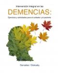 Intervención integral en las Demencias: Ejercicios y actividades para el cuidador y el paciente