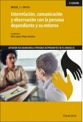 Interrelación, comunicación y observación con la persona dependiente y su entorno. UF0124