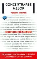 Concentrarse mejor. Estrategias efectivas para el estudio, la empresa y la vida cotidiana.