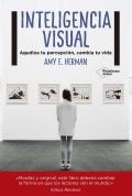 Inteligencia visual. Agudiza tu percepción, cambia tu vida