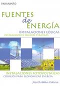 Fuentes de energía. Instalaciones eólicas, instalaciones solares térmicas, instalaciones fotovoltaicas. Consejos para economizar energía.