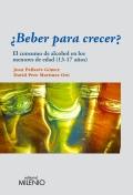¿Beber para crecer?. El consumo de alcohol en los menores de edad (13-17 años)
