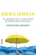 Resiliencia. El secreto de la capacidad de resistencia psíquica