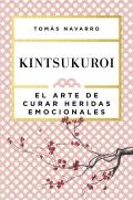 Kintsukuroi. El arte de curar heridas emocionales