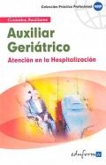 Auxiliar geriátrico. Atención en la hospitalización. Cuidados auxiliares.