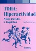 TDHA: Hiperactividad. Niños movidos e inquietos