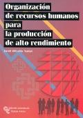 Organización de recursos humanos para la producción de alto rendimiento.