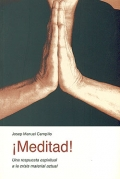 ¡ Meditad !. Una respuesta espiritual a la crisis material actual.