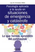 Psicología aplicada a la ayuda en situaciones de emergencia y catástrofe. Lo que hemos aprendido del coronavirus