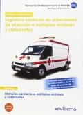 Módulo I.Atención sanitaria a múltiples víctimas y catástrofes. Logística sanitaria en situaciones de atención a múltiples víctimas y catástrofes. Certificado de Profesionalidad
