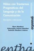 Niños con trastornos pragmáticos del lenguaje y de la comunicación. Descripción e intervención.
