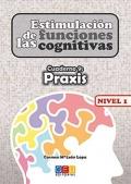 Estimulación de las funciones cognitivas. Cuaderno 9: Praxis. Nivel 1.