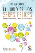 El libro de los seres felices. Aprende a cerrar círculos y revela tu fuerza emocional