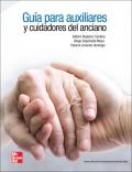 Guia para auxiliares y cuidadores del anciano. Grado Medio. Atención sanitaria en situación de dependencia. LOE