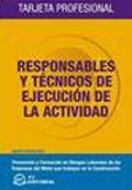 Responsables y técnicos de ejecución de la actividad. Tarjeta profesional.