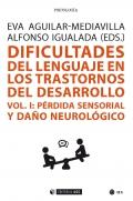 Dificultades del lenguaje en los trastornos del desarrollo Vol 1: pérdida sensorial y daño neurológico
