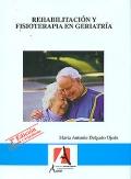 Rehabilitación y fisioterapia en geriatría.