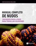 Manual completo de nudos. 108 nudos paso a paso y para todas las ocasiones.
