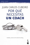 Por qué necesitas un coach. Verdades y mentiras del mundo del coaching.