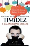 Manual práctico para el tratamiento de la timidez y la ansiedad social. Técnicas demostradas para la superación gradual del miedo