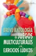 Breve antología de juegos multiculturales y de ejercicios lúdicos.
