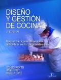 Diseño y gestión de cocinas. Manual de higiene alimentaria aplicada al sector de la restauración.