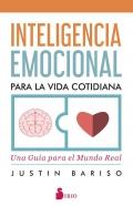Inteligencia Emocional para la vida cotidiana. Una guía para el Mundo Real
