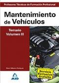 Mantenimiento de Vehículos. Temario. Volumen III. Cuerpo de Profesores Técnicos de Formación Profesional.