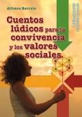 Cuentos lúdicos para la convivencia y los valores sociales.
