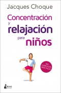 Concentración y relajación para niños. 100 ejercicios prácticos
