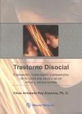 Trastorno disocial. Evaluación, tratamiento y prevención de la conducta antisocial en niños y adolescentes