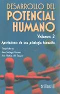 Desarrollo del potencial humano. Aportaciones de una psicología humanista. Volumen 2.