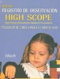 Nuevo registro de observación High Scope. Preescolar de 2 años 6 meses a 6 años de edad.