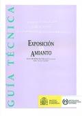 Guía técnica: para la evaluación y prevención de los riesgos relacionados con la Exposición al amianto