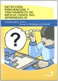 Detección, prevención y tratamiento de dificultades del aprendizaje. Cómo descubrir, tratar y prevenir los problemas en la escuela.