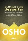 Cuentos para despertar 60 parábolas y anécdotas originales de Osho para iluminar tu corazón