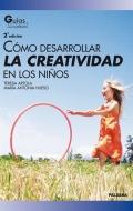 Cómo desarrollar la creatividad en los niños