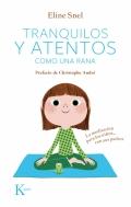 Tranquilos y atentos como una rana. La meditación para los niños...con sus padres. ( Incluye CD )