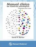 Manual clínico de trastornos psicológicos. Tratamiento paso a paso.