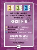 BECOLE-r. Evaluación Cognitiva de las Dificultades en Lectura y Escritura. Manual técnico Tomos I y II