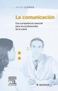 La comunicación. Una competencia esencial para los profesionales de la salud.